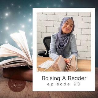 Episode 90: Raising A Reader