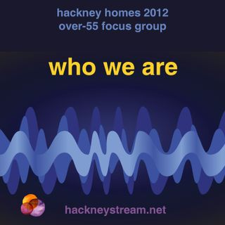 1. Who we are (Hackney elders talking)