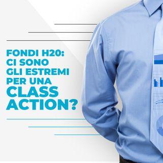 Fondi H2O: ci sono gli estremi per una Class Action? Ne parliamo con l'avvocato Massimo Cerniglia