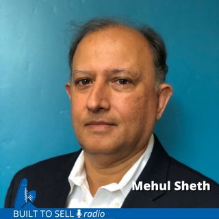 Ep 304 Mehul Sheth - Punching Above Your Weight When It's Time to Sell