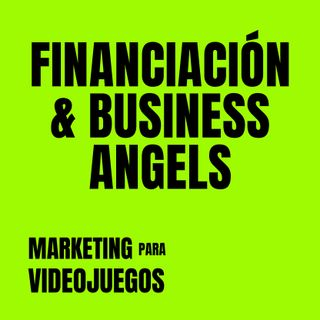 Marketing para Videojuegos 02- Business Angels [Entrevista a Emilio Márquez Espino | La Latina Valley]