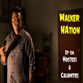 "Ep 136 ""Hostiles and Calamities"" TWD 711"