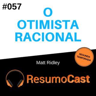 T2#057 O otimista racional | Matt Ridley