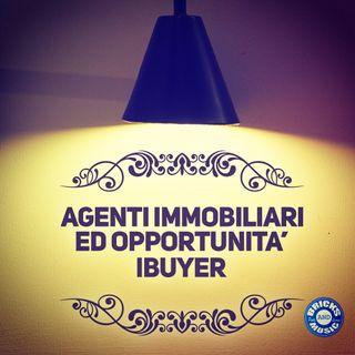 BM - Puntata n. 86 - gli agenti immobiliari e la relazione con l'iBuyer