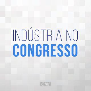 #11 - Indústria define prioridades para Agenda Legislativa e Congresso tem novos presidentes