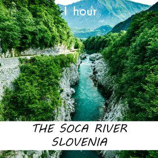 The Soča River, Slovenia | 1 hour RIVER Sound Podcast | White Noise | ASMR sounds for deep Sleep | Relax | Meditation | Colicky