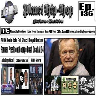 PHHN Ep 136: George Bush Dead At 94, Amber Guyger Indicted, 50 Cent Vs Son + More