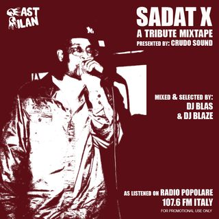 SADAT X, A Tribute Mixtape by EastMilan