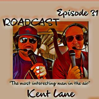 "Episode 31 ""The most interesting man in the air."" Kent Lane"