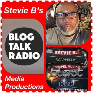 Stevie B's Acappella Gospel Music Blast - (Episode 101)