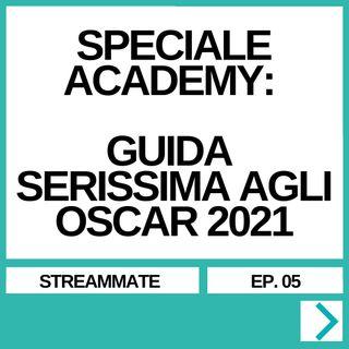 STREAMMATE EP. 05 - SPECIALE ACADEMY: GUIDA SERISSIMA AGLI OSCAR 2021
