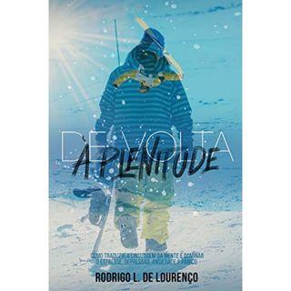 Lançamento do livro De Volta a Plenitude do autor Rodrigo Luiz de Lourenço na WiseRadio Digital