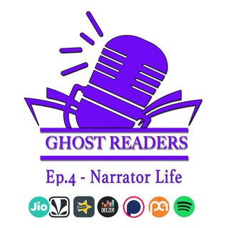 Episode 4 - Narrator Life