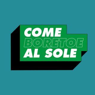 Come Boretoe Al Sole - pilota 00