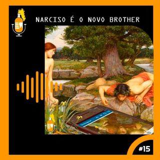 Narciso é o novo brother #15