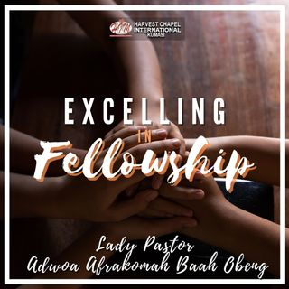 Excelling in Fellowship - Part 3