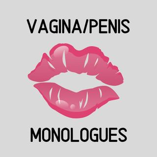 Episode 182 The Vagina/Penis Monologues