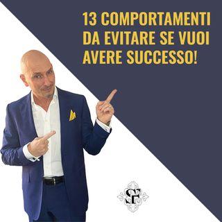 13 comportamenti da evitare se vuoi avere successo!
