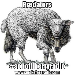 #sonoflibertyradio - Predators