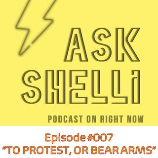 EP#007 TO PROTEST OR BEAR ARMS