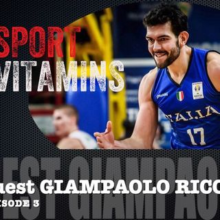 Episode 3 - SPORT VITAMINS (ITA) / guest Giampaolo Ricci , Player-VIRTUS BOLOGNA Basketball