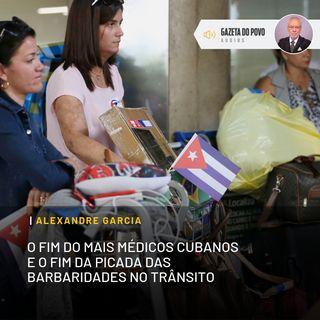 O fim do Mais Médicos cubanos e o fim da picada das barbaridades no trânsito