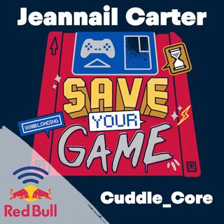 """Diversity & gaming with Jeannail """"Cuddle_Core"""" Carter"""