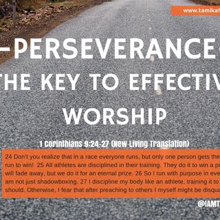 Perseverance is Key to Effective Worship