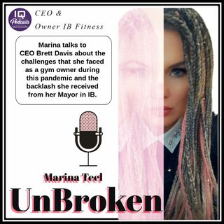 UnBroken with Marina Teel - Challenge of owning a gym during Covid. Ep 211