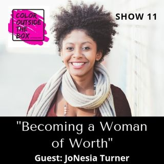 How to become a Woman of Worth with JoNeisa Turner