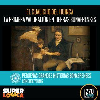 El gualicho del huinca: la primera vacunación en tierras bonaerenses