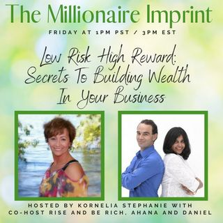 Low Risk High Reward: Secrets To Building Wealth In Your Business with Rise and Be Rich