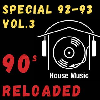 #26 - 90's House reloaded - vol. 3 - special 92-93