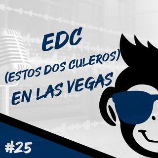 Episodio 25 - EDC (Estos Dos Culeros) en Las Vegas