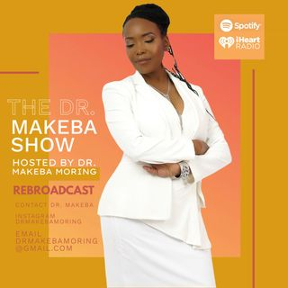 rebroadcast - THE DR MAKEBA SHOW, HOSTED BY DR MAKEBA / SPECIAL GUEST:  SHERRY WHITE