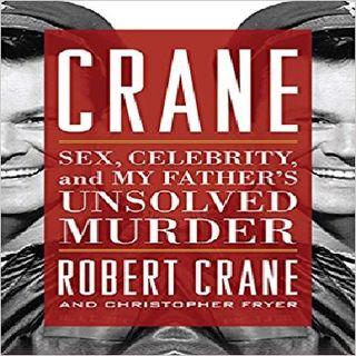 BOB CRANE MURDER? with Robert Crane
