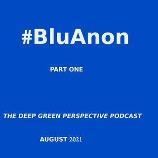 #BluAnon  pt. 1
