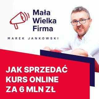 294: 6 milionów złotych z jednego kursu online – Maciej Aniserowicz