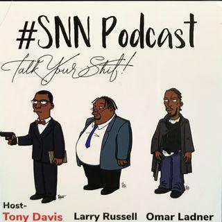 #SNN - Tony D -Omar L - Larry R