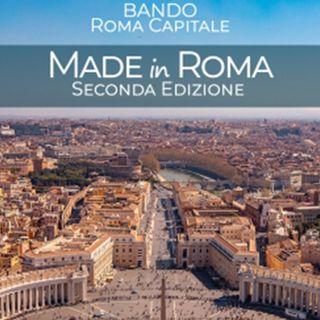 """""""Made in Roma 2"""" - Seconda edizione del Bando di Roma Capitale"""