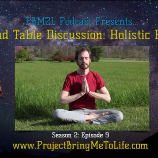 Ep. 54 Holistic Health Round Table Discussion