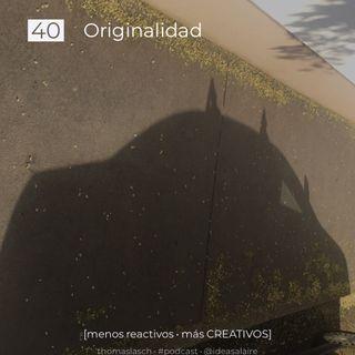 40 Originalidad