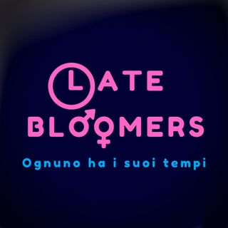 #01. Anatomia di un Late Bloomer