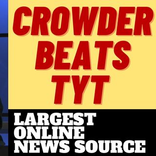 LOUDER WITH CROWDER TOPS TYT IN SUBSCRIBERS