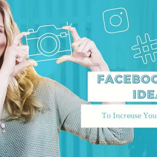 Trending Facebook Post Ideas To Increase Your Engagement
