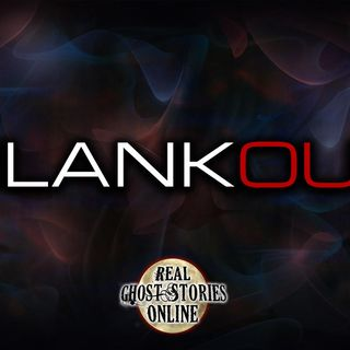 Blank Out | Haunted, Paranormal, Supernatural