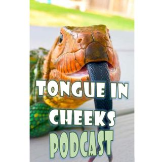 Inaugural Tongue in Cheeks Podcast