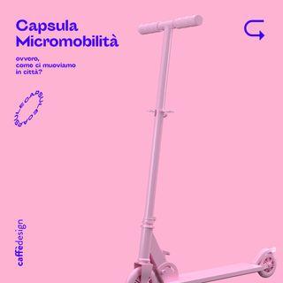 CAPSULE • Micromobilità