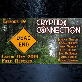 Episode 19 Labor Day 2019 Field Reports Special