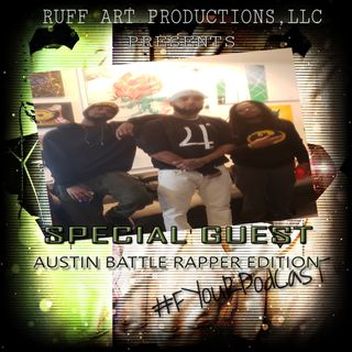 #FyourPodcast Ep6 - Austin Battle Rap Edition